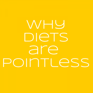 why diets are pointless in white font with orange yellow background